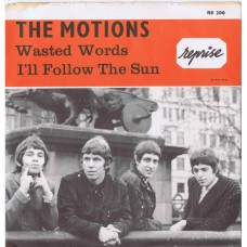 MOTIONS Wasted Words / I'll Follow The Sun (Reprise RS 200) Sweden 1965 PS 45