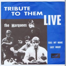 MARQUEES Tribute To Them, Call My Name / Last Night (Relax 45033) Holland 1967 PS 45