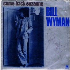 BILL WYMAN Come Back Suzanne / Seventeen (A&M 9173) Holland 1981 autographed PS 45