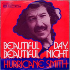 HURRICANE SMITH Beatiful Day, Beautiful Night (EMI 05295) Germany 1973 PS 45