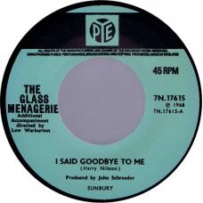 GLASS MENAGERIE I Said Goodbye To Me / Frederick Jordan (exact repro of PYE 17615) UK 1968 45