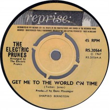 ELECTRIC PRUNES Get Me To The World On Time / Are You Lovin' Me More (Reprise 20564) UK 1967 45