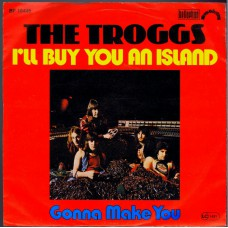 TROGGS I'll Buy You An Island / Gonna Make You (Bellaphon/Penny Farthing 18446) Germany 1976 PS 45