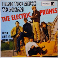 ELECTRIC PRUNES I Had Too Much To Dream / Luvin' / Ain't It Hard / Little Olive (reprise RVEP 60098) France 1967 PS EP