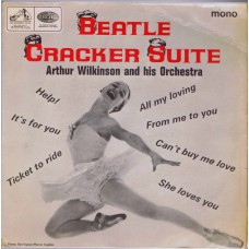 ARTHUR WILKINSON AND HIS ORCHESTRA Beatles Cracker Suite (His Master's Voice 7EG 8919) UK 1965 PS 45