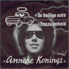 ANNEKE KONINGS De Heilige Auto / Eenzaamheid (Munich 6802029) Holland 1971 PS 45