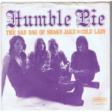 HUMBLE PIE The Sad Bag Of Shaky Jake / Cold Lady (Immediate 90917) Holland 1969 PS 45