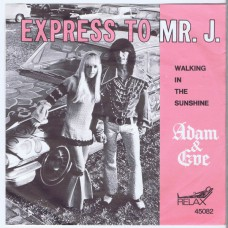 ADAM & EVE Express To Mr. J./ Walking In The Sunshine (Relax 45082) Holland 1967 PS 45