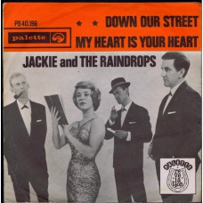 JACKIE AND THE RAINDROPS Down Our Street (Palette PB 40196) Belgium 1963 PS 45
