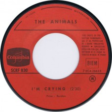 ANIMALS I'm Crying / Take It Easy (Columbia SCRF 830) France 1964 45