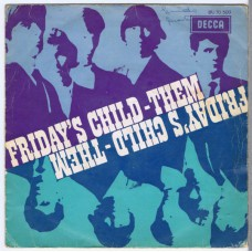 THEM Friday's Child / Baby What Do You Want Me To Do / Stormy Monday / Time's Getting Tougher Than Tough (Decca BU 70 500) Holland 1967 PS EP