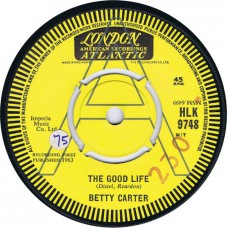 BETTY CARTER The Good Life / Nothing More To Look Forward To (London HLK 9748) UK 1963 UK Demo 45