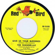 SHANGRI-LAS Give Us Your Blessings / Heaven Only Knows (Red Bird RB 10-030) USA 1965 45