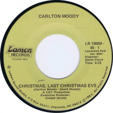 CARLTON MOODY Christmas, Last Christmas Eve / It Don't Seem Like Christmas Anymore (Lamon LR 10059) USA 1982 45