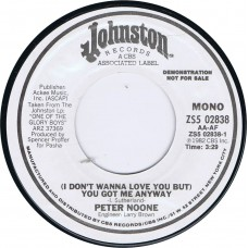 PETER NOONE (I Don't Wanna Love You But) You Got Me Anyway Stereo / Mono (Johnston ZS5 02838) USA 1982 promo 45 (Hermans Hermits)