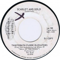 13TH FLOOR ELEVATORS Scarlet and Gold / Livin' On (International Artists IA 130) USA 1969 white label promo 45