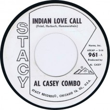 Stacy 961 AL CASEY COMBO Indian Love Call USA 1963 Promo 45 (Hazlewood)