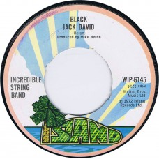 INCREDIBLE STRING BAND Black Jack David / Moon Hang Low (Island WIP 6145) UK 1972 45