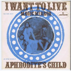 APHRODITE'S CHILD I Want To Live / Magic Mirror (Mercury 132505) Holland 1969 PS 45