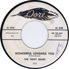 TEDDY BEARS Wonderful Loveable You / Till You'll Be Mine (Dore 520) USA 1959 promo 45 (Phil Spector)