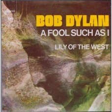 BOB DYLAN A Fool Such As I (CBS 2006) Germany 1973 PS 45