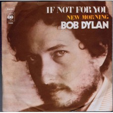 BOB DYLAN If Not For You (CBS 7092) Germany 1970 PS 45