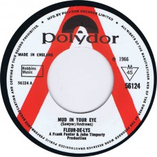 FLEUR DE LYS Mud In Your Eye / I've Been Trying (Polydor 56124) Exact repro of 1966 45