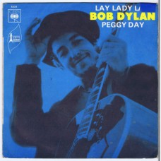BOB DYLAN Lay Lady Lay / Peggy Day (CBS 5534) France 1969 PS 45