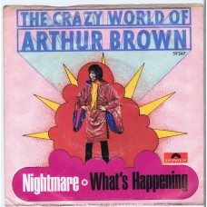 CRAZY WORLD OF ARTHUR BROWN Nightmare / What's Happening (Polydor 59247) Germany 1968 PS 45