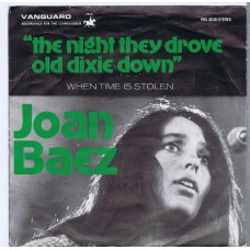 JOAN BAEZ The Night The Drove Old Dixie Down / When Time Is Stolen (Vanguard VRS 35138) Holland 1971 PS 45