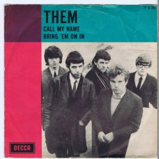 THEM Call My Name / Bring 'Em On In (Decca 12355) Holland 1966 PS 45