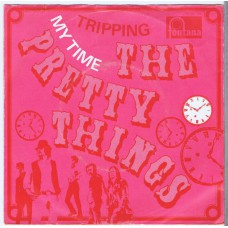 PRETTY THINGS My Time / Tripping (Fontana 267786) Holland 1968 PS 45