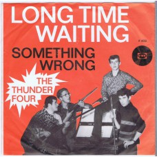 THUNDER FOUR Long Time Waiting / Something Wrong (CNR F 422) Holland 1967 PS 45