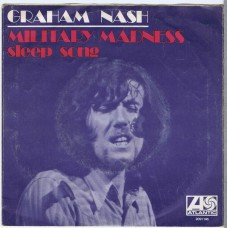 GRAHAM NASH Military Madness / Sleep Song (Atlantic 10 054) Holland 1971 PS 45