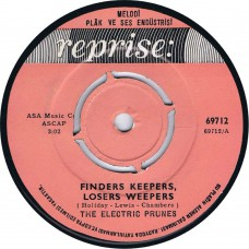ELECTRIC PRUNES Finders Keepers, Losers Weepers / Love Grows (reprise 69712) Turkey 1969 45