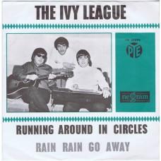 IVY LEAGUE Running Around In Circles / Rain Rain Go Away (PYE 7N 35294) Holland 1966 PS 45