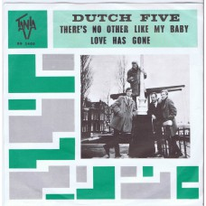 DUTCH FIVE There's No Other Like My Baby / Love Has Gone (Tania ‎BG 3405) Holland 1966 PS 45