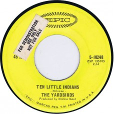 YARDBIRDS Ten Little Indians / Drinking Muddy Water (Epic 10248) USA 1967 45