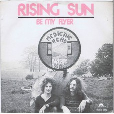 MEDICINE HEAD Rising Sun / Be My Flyer (Polydor 2058 389) Holland 1973 PS 45