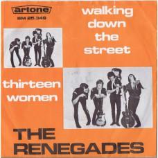 RENEGADES Walking Down The Street / Thirteen Women (Artone SM 25.349) Holland 1966 PS 45