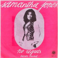 SAMANTHA JONES No Regrets / Never Mind (Penny Farthing 6067019) Belgium 1971 PS 45