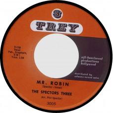 (Trey 3005) THE SPECTOR THREE Mr. Robin / My Heart Stood Still USA 1960 45 (Spector)