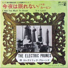 ELECTRIC PRUNES I had Too Much To Dream Last Knight / Luvin' (JET 1735) Japan 1966 PS 45
