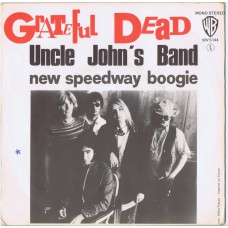 GRATEFUL DEAD Uncle John's Band / New Speedway Boogie (Warner Bros WV 5144) France 1970 PS 45