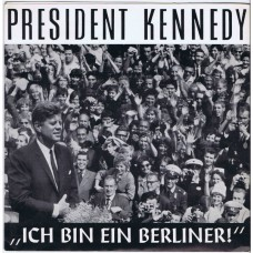 JOHN F. KENNEDY Ich Bin Ein Berliner (World And Press 325) Germany 1963 PS 45 (Non-Music)