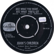 JOHN'S CHILDREN Just What You Want - Just What You Get / But She's Mine (Columbia DB 8124) Holland 1967 45