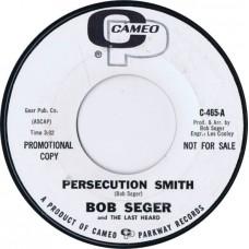 BOB SEGER AND THE LAST HEARD Persecution Smith / Chain Smokin' (Cameo C 465) USA 1967 PROMO 45
