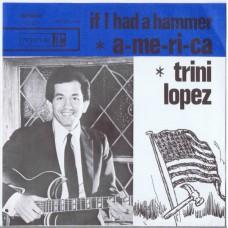 TRINI LOPEZ A-me-ri-ca / If I Had A Hammer (Funckler – RR 27.038) Holland 1963 PS 45