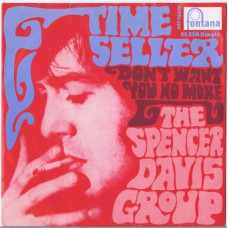 SPENCER DAVIS GROUP Time Seller / Don't Want You No More (Fontana 267740) Holland 1967 PS 45