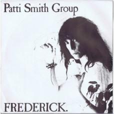 PATTI SMITH GROUP Frederick / 	Fire Of Unknown Origin (Arista ‎ARIST 264) UK PS 45